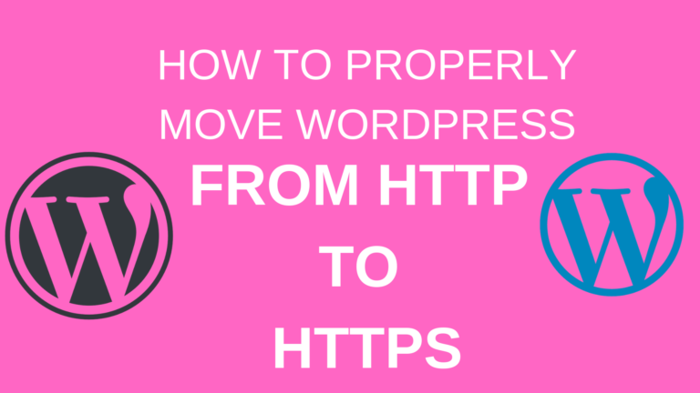 HTTP to HTTPS, How to Easily migrate your wordpress site to HTTPS