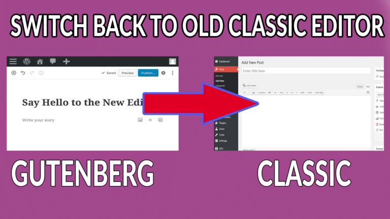 How to Switch Back to Old Classic Editor in WordPress