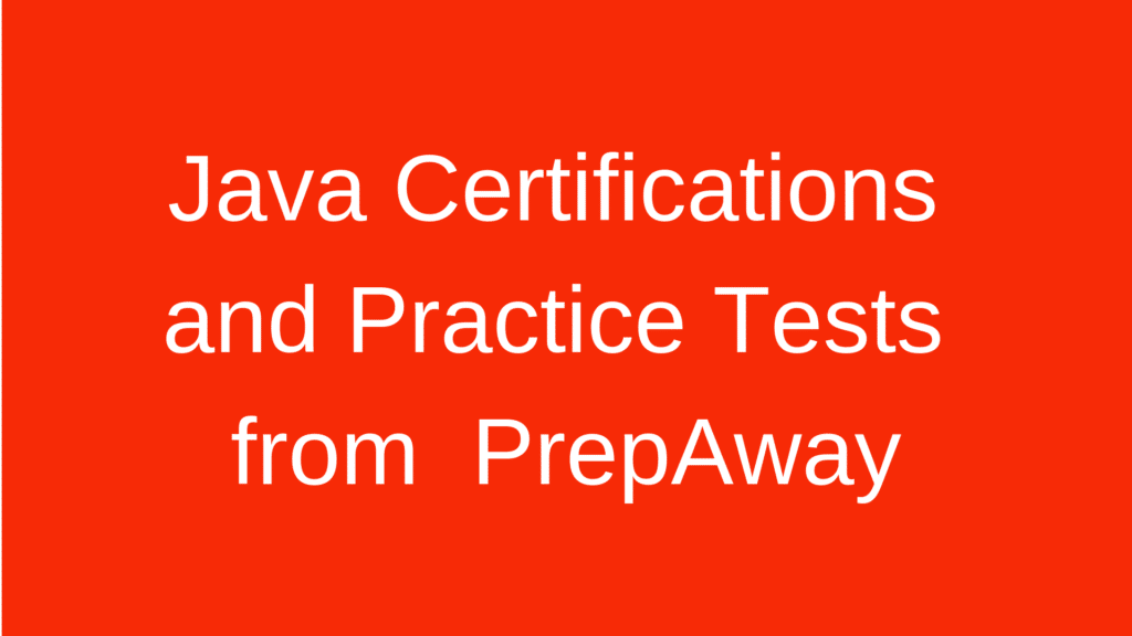 Java Certifications and Practice Tests from PrepAway