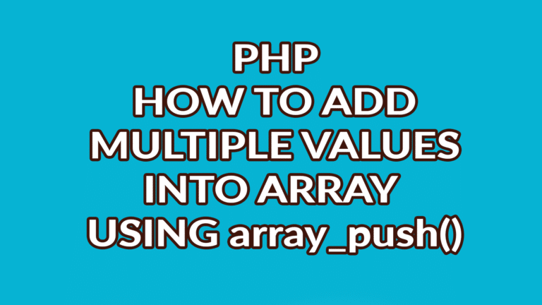 How to Push Multiple Elements into an Array using array_push()