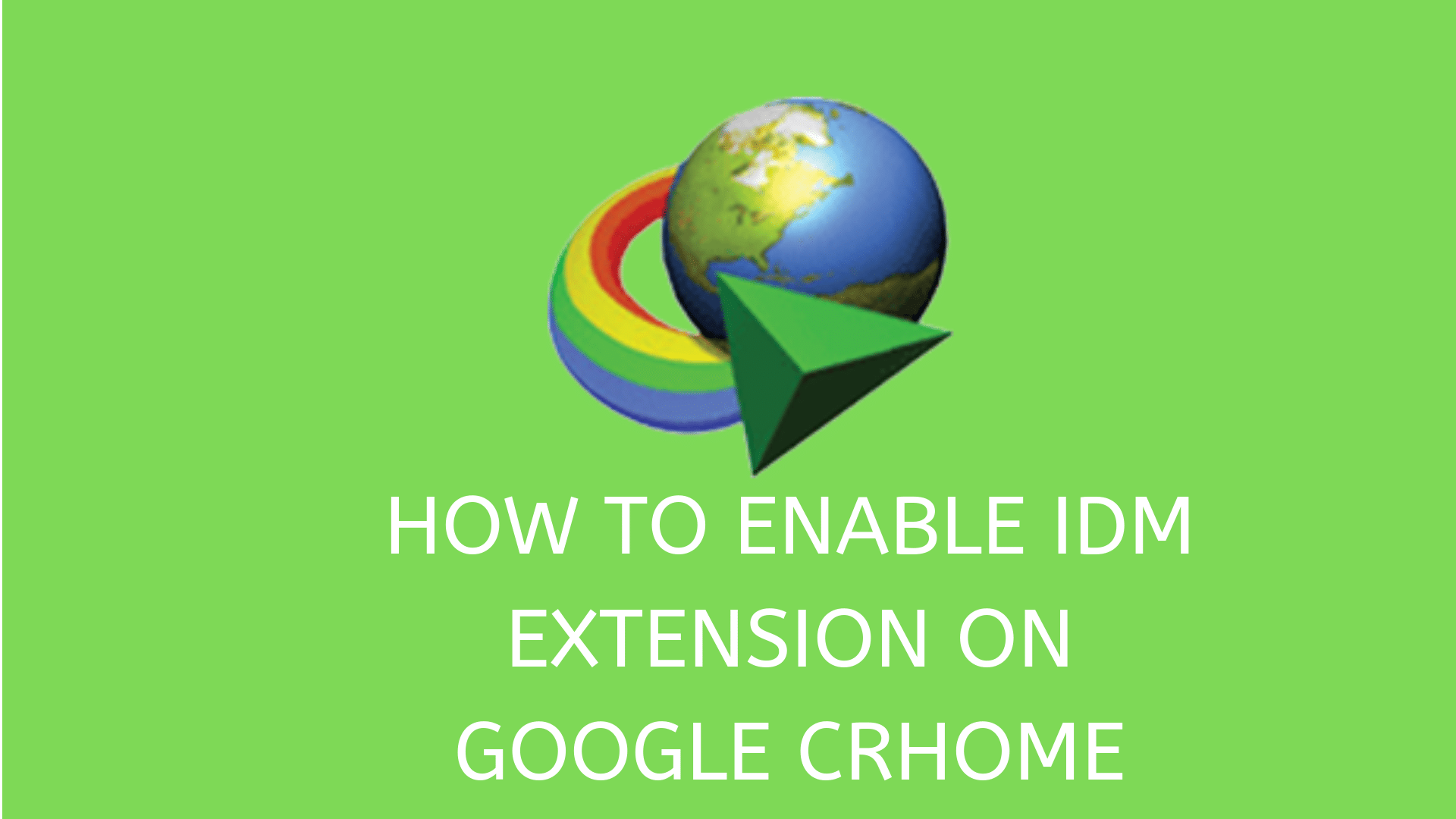 How to enable IDM Extension in Chrome
