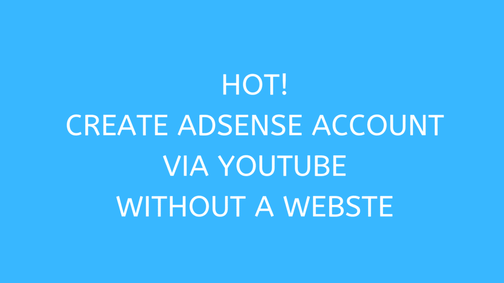 create Adsense account through youtube