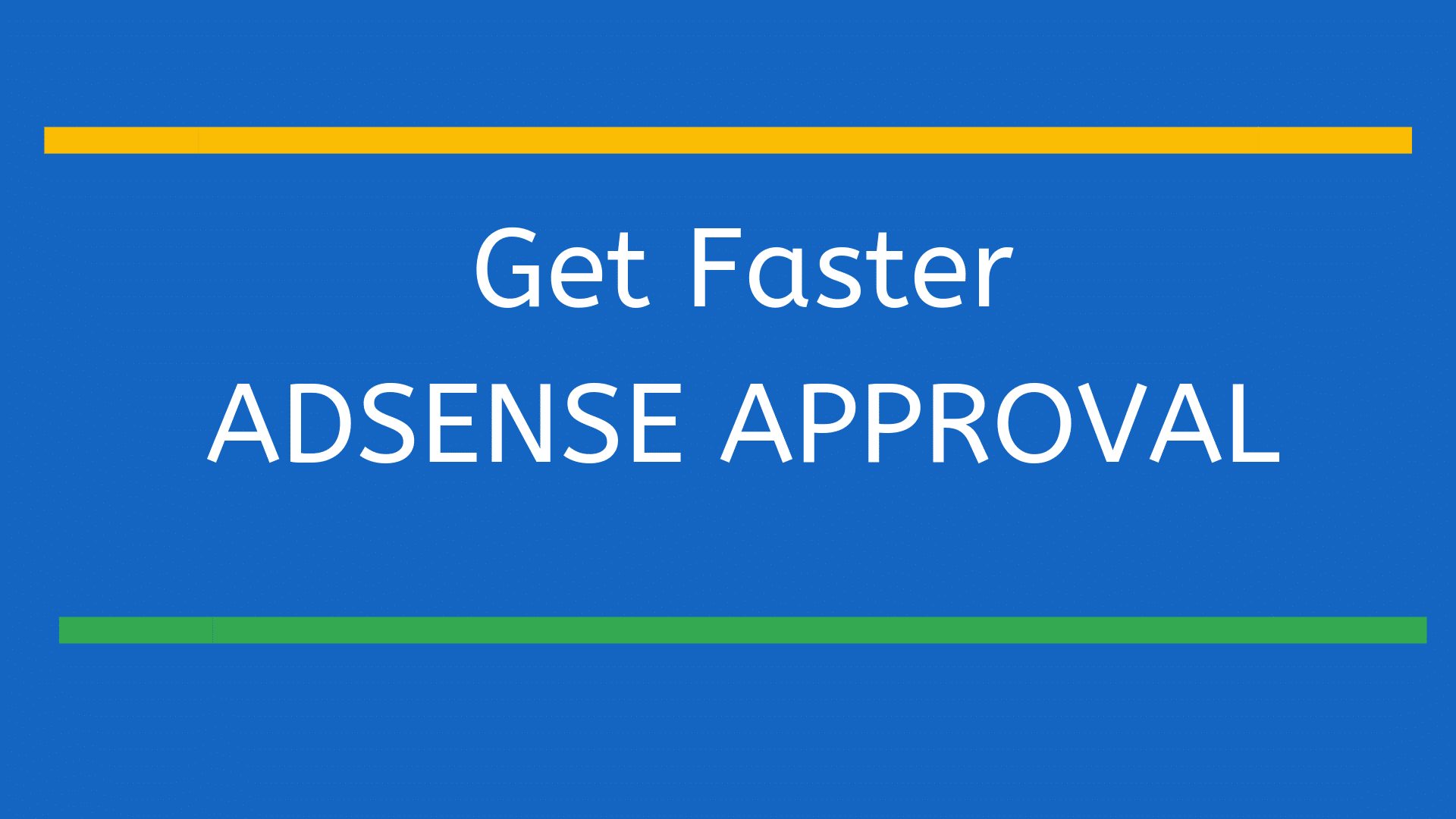 get faster AdSense Approval