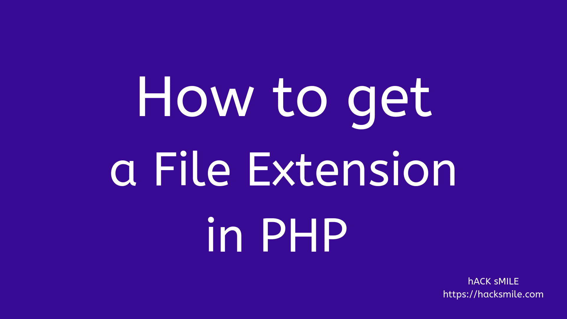 How to get a File Extension in PHP