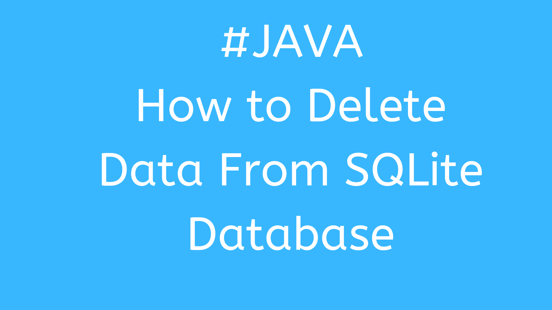 JAVA - How to Delete Data From SQLite Database