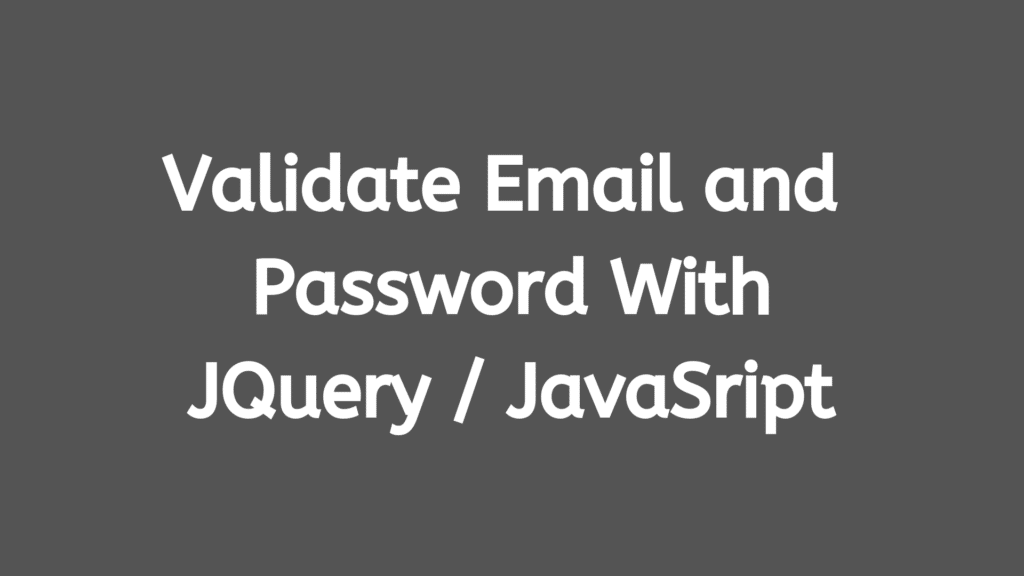 Validate Email and Password with Jquery