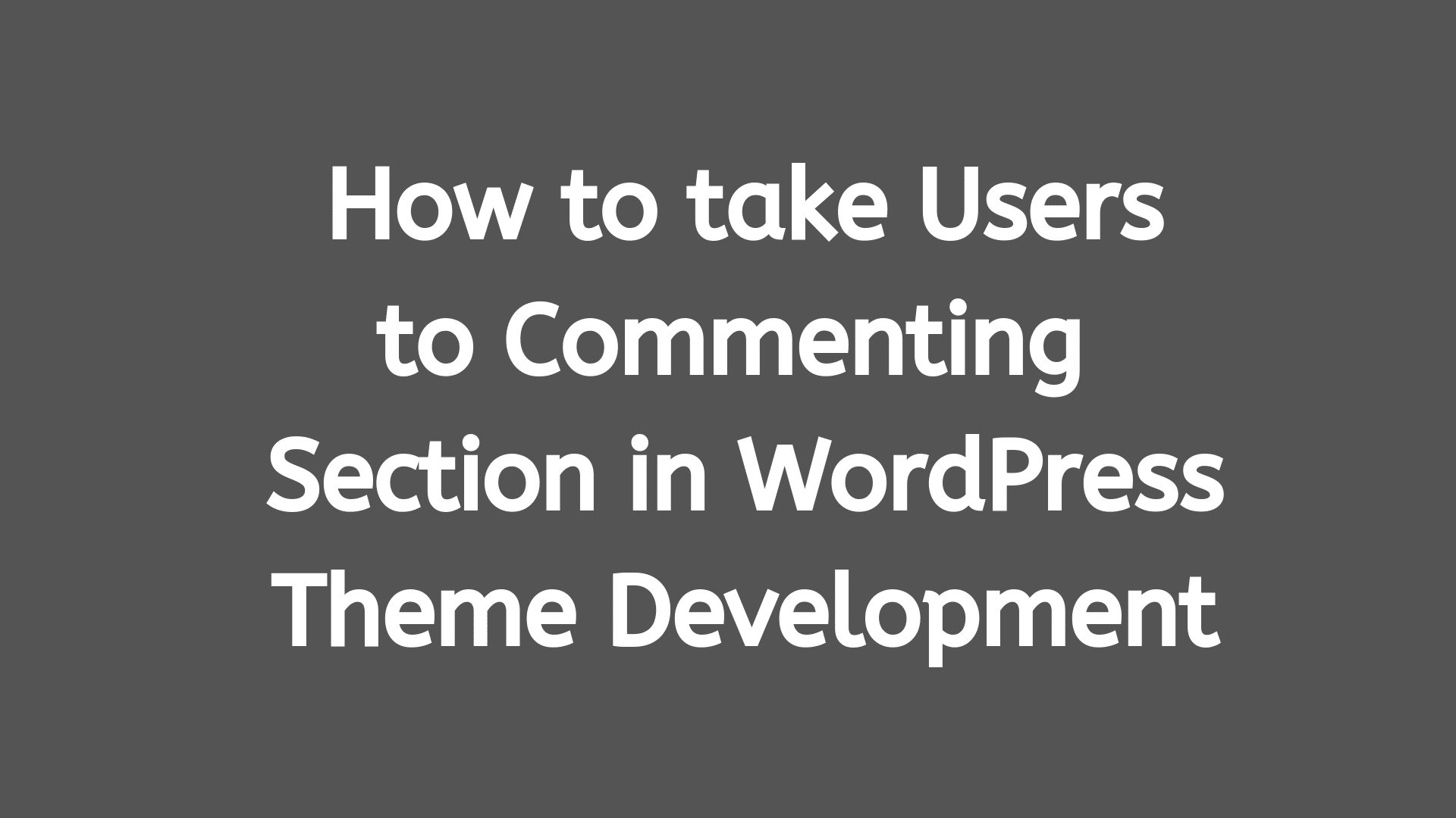 How to take users to the commenting section in WordPress theme development