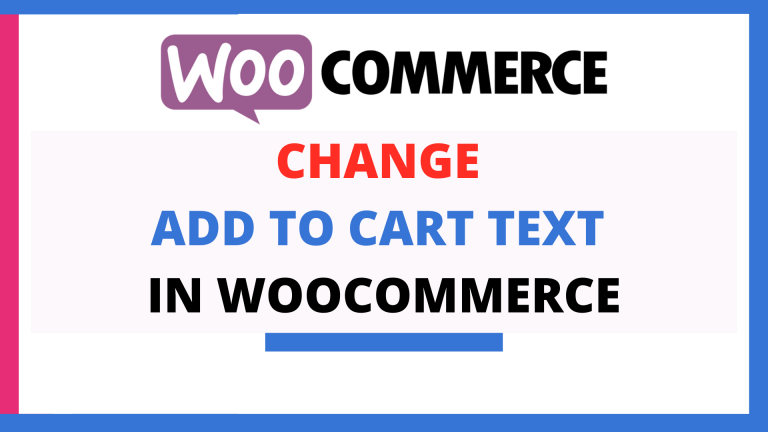 How to Change Add to Cart Text in WooCommerce