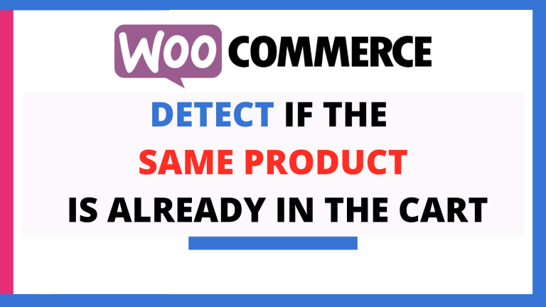 WooCommerce Detect if the Same Product is Already in the Cart