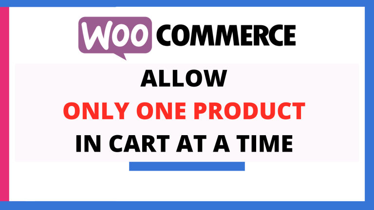 Allow only One Product in Cart at a Time in WooCommerce
